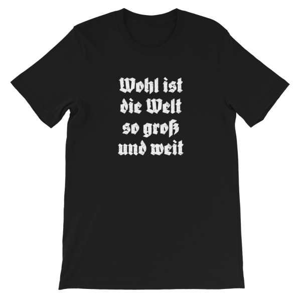 Wohl ist die Welt Tirol Südtirol Bozener Bergsteigerlied T-Shirt