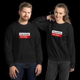 Sag niemals Alto Adige Tirol Sweatshirt