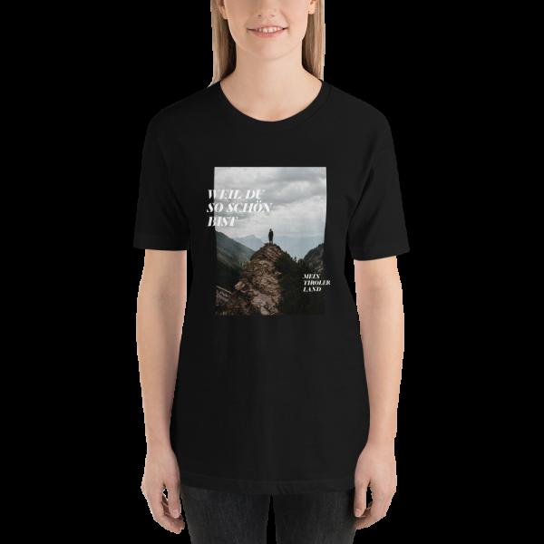 Weil du so schön bist mein Tiroler Land Tirol T-Shirt