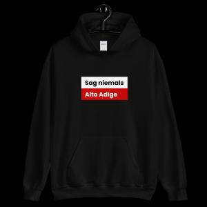 Sag niemals Alto Adige Tirol Hoodie