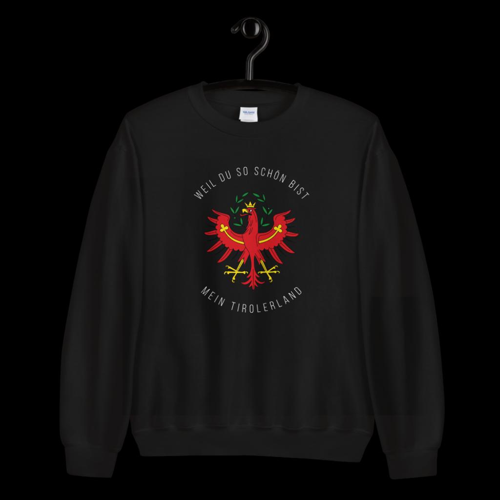 Tirol Weil du so schön bist mein Tirolerland Schriftzug Adler Sweatshirt Pullover