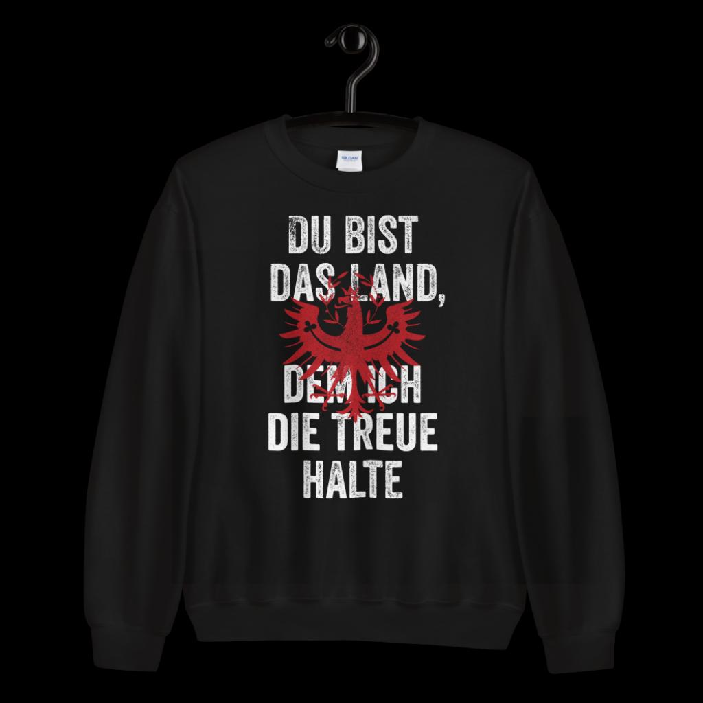 Tirol Du bist das Land dem ich die Treue halte Adler Tirolerland Sweatshirt Pullover